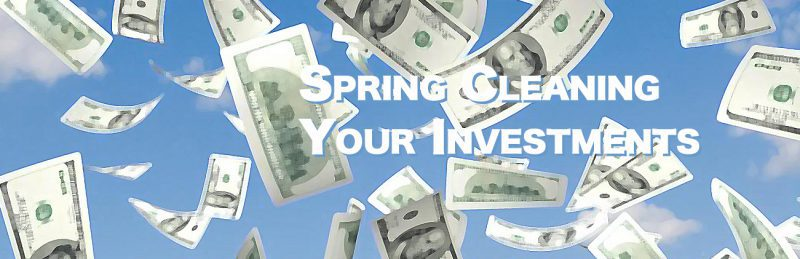 Spring Cleaning Your Investments